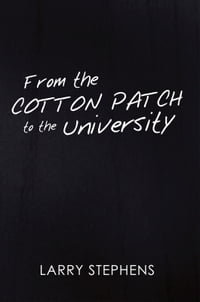 From the Cotton Patch to the University
