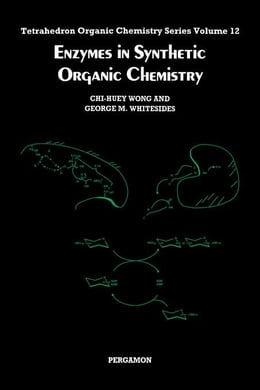 Book Enzymes in Synthetic Organic Chemistry by Wong