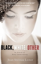 Black, White, Other: In Search of Nina Armstrong by Joan Steinau Lester