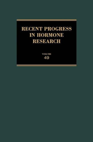 Recent Progress in Hormone Research - Volume 49: Proceedings of the 1992 Laurentian Hormone Conference by C. Wayne Bardin, MD