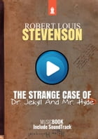 The Strange Case Of Dr. Jekyll And Mr. Hyde: MusicBook - include ambient soundtrack by Robert Louis Stevenson