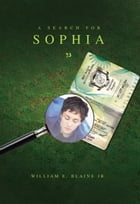 A Search for Sophia by William E. Blaine