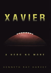 Xavier: A Hero No More