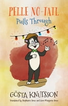 Pelle No-Tail Pulls Through: Pelle No-Tail Book 3 by Gösta Knutsson