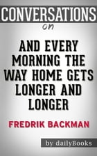 And Every Morning the Way Home Gets Longer and Longer by Fredrik Backman by dailyBooks