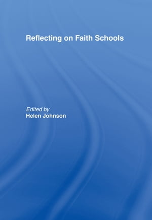 Reflecting on Faith Schools A Contemporary Project and Practice in a Multi-Cultural Society