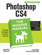 Photoshop CS4: The Missing Manual: The Missing Manual