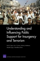 Understanding and Influencing Public Support for Insurgency and Terrorism