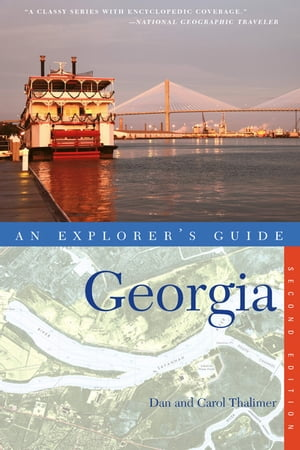Explorer's Guide Georgia (Second Edition) by Carol Thalimer