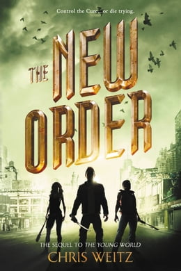 Book The New Order by Chris Weitz