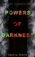 9788026871491 - Fred M. White: POWERS OF DARKNESS (Mystery Classics Series) - Kniha