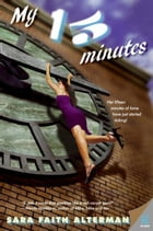 My 15 Minutes by Sara Faith Alterman