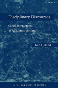 Disciplinary Discourses: Social Interactions in Academic Writing