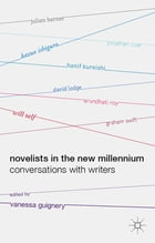 Novelists in the New Millennium: Conversations with Writers