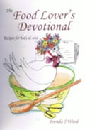 The Food Lover's Devotional: Food for Body & Soul