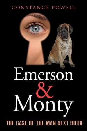 Emerson & Monty: The Case of the Man Next Door: Emerson & Monty Detective Series