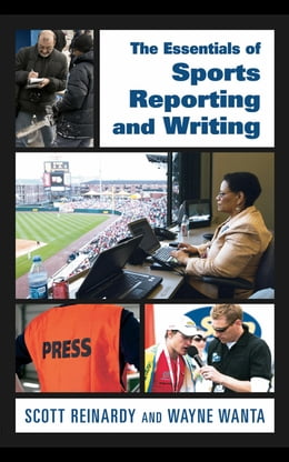 Book The Essentials of Sports Reporting and Writing by Reinardy, Scott
