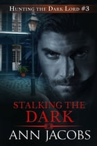 Stalking the Dark by Ann Jacobs
