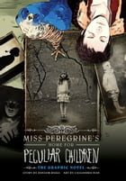 Miss Peregrine's Home for Peculiar Children: The Graphic Novel Cover Image