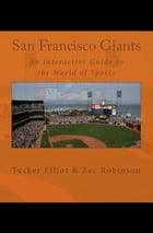 San Francisco Giants: An Interactive Guide to the World of Sports by Tucker Elliot