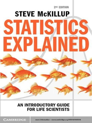 Statistics Explained An Introductory Guide for Life Scientists