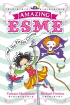 Amazing Esme: Amazing Esme and the Pirate Circus