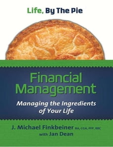 Life, By The Pie: Financial Management - Managing The Ingredients Of Your Life