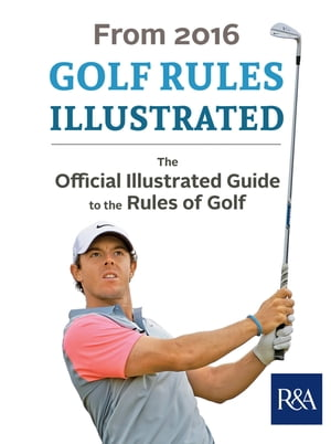 Golf Rules Illustrated 2016?2017