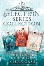The Selection Series 3-Book Collection: The Selection, The Elite, The One, The Prince, The Guard by Kiera Cass