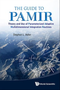 The Guide to PAMIR: Theory and Use of Parameterized Adaptive Multidimensional Integration Routines