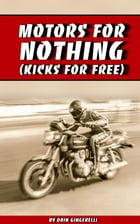 Motors For Nothing, Kicks For Free by Dain Gingerelli
