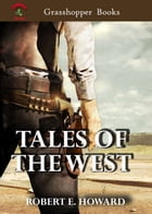 """TALES OF THE WEST: """"Golden Hope"""" Christmas ,Drums Of The Sunset (Riders Of The Sunset),Boot-Hill Payoff,Vulture's Sanct by ROBERT E. HOWARD"""