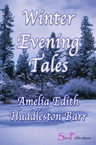 Winter Evening Tales by Amelia Edith Huddleston Barr