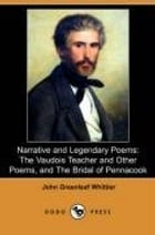 Narrative And Legendary Poems: The Bridal Of Pennacook by John Greenleaf Whittier