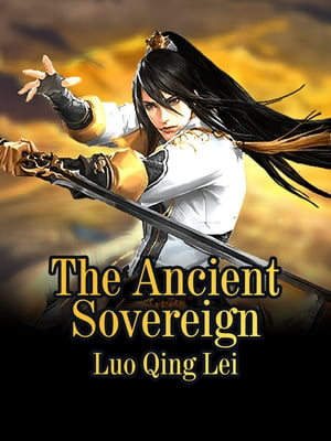 The Ancient Sovereign: Volume 11
