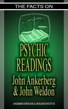The Facts on Psychic Readings by John Ankerberg