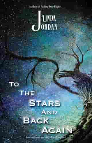 To the Stars and Back Again by Linda Jordan