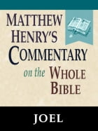 Matthew Henry's Commentary on the Whole Bible-Book of Joel by Matthew Henry