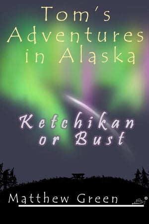Ketchikan or Bust Book 3