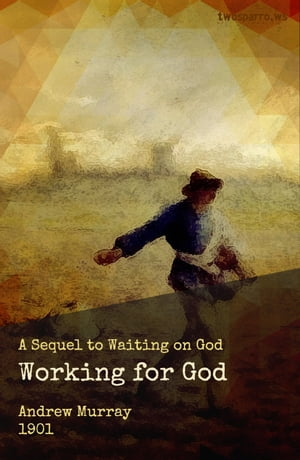 Working for God The Sequel to Waiting on God