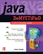 Java Demystified by James Keogh