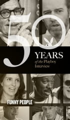 Funny People: The Playboy Interview: 50 Years of the Playboy Interview by Albert Brooks