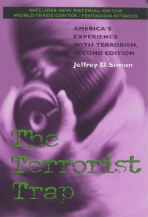 The Terrorist Trap America?s Experience with Terrorism