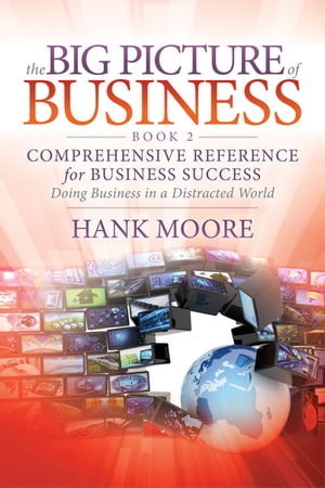 The Big Picture of Business, Book 2: Comprehensive Reference for Business Success