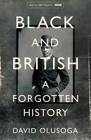 Black and British A Forgotten History