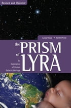 Prism of Lyra: An Exploration of Human Galactic Heritage by Lyssa Royal