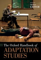 The Oxford Handbook of Adaptation Studies by Thomas Leitch