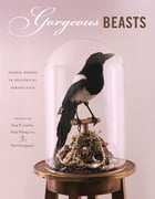 Gorgeous Beasts: Animal Bodies in Historical Perspective by Joan B. Landes