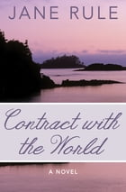 Contract with the World: A Novel by Jane Rule