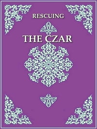 Rescuing the Czar: Two Authentic Daries
